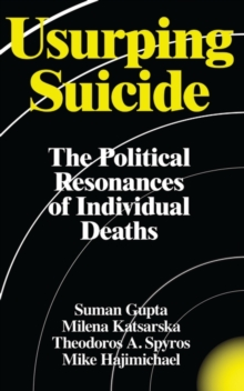 Usurping Suicide : The Political Resonances of Individual Deaths, Paperback Book