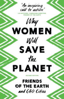 Why Women Will Save the Planet, Paperback / softback Book
