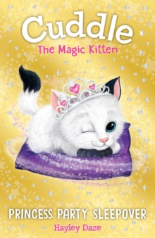 Cuddle the Magic Kitten Book 3: Princess Party Sleepover, Paperback / softback Book