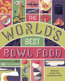 The World's Best Bowl Food : Where to find it and how to make it, Paperback Book