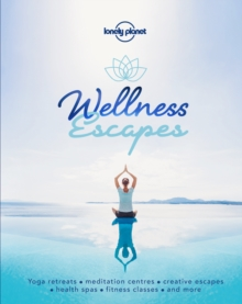 Wellness Escapes, Hardback Book