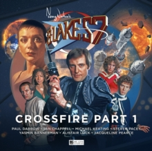 Blake's 7 - 4: Crossfire : Part 1, CD-Audio Book