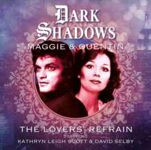 Dark Shadows - Maggie & Quentin: The Lovers' Refrain, CD-Audio Book