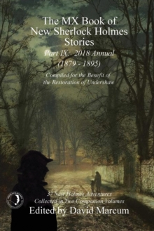 The MX Book of New Sherlock Holmes Stories - Part IX : 2018 Annual (1879-1895) (MX Book of New Sherlock Holmes Stories Series), Paperback Book