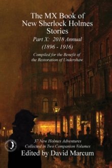 The MX Book of New Sherlock Holmes Stories - Part X : 2018 Annual (1896-1916) (MX Book of New Sherlock Holmes Stories Series), Paperback / softback Book
