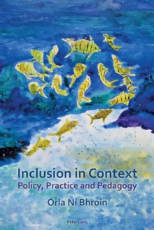 Inclusion in Context : Policy, Practice and Pedagogy, Paperback / softback Book