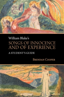 William Blake's Songs of Innocence and of Experience : A Student's Guide, Paperback Book