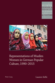 Representations of Muslim Women in German Popular Culture, 1990-2015, Paperback / softback Book