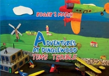 Adventures at Dinglewood: Tom's Trouble, Hardback Book
