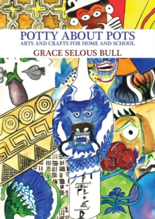 Potty About Pots: : Arts And Crafts For Home And School, Paperback / softback Book