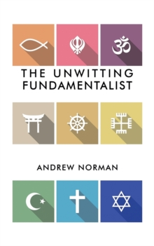 The Unwitting Fundamentalist, Paperback / softback Book