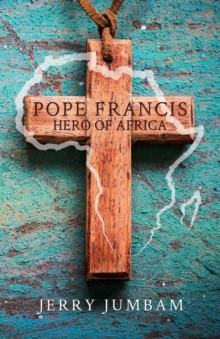 Pope Francis : Hero of Africa, Paperback / softback Book
