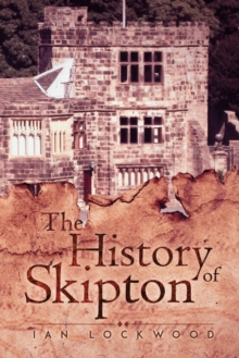 The History of Skipton, Paperback Book