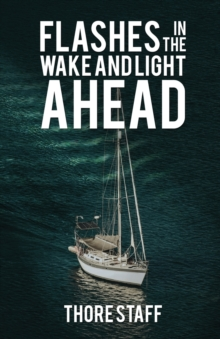 Flashes in the Wake and Light Ahead, Paperback / softback Book