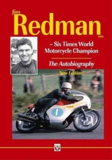 Jim Redman : Six Times World Motorcycle Champion - The Autobiography, Paperback / softback Book