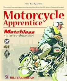 Motorcycle Apprentice : Matchless - In Name & Reputation, Paperback / softback Book