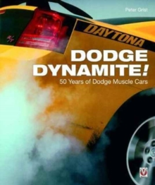 Dodge Dynamite! : 50 Years of Dodge Muscle Cars, Paperback / softback Book