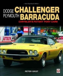 Dodge Challenger & Plymouth Barracuda : Chrysler's Potent Pony Cars, Paperback / softback Book