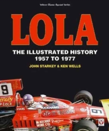 Lola : The Illustrated History 1957 to 1977, Paperback / softback Book