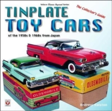 Tinplate Toy Cars of the 1950s & 1960s from Japan : The Collector's Guide, Paperback / softback Book