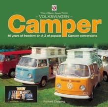 Volkswagen Camper : 40 Years of Freedom: An A-Z of Popular Camper Conversions, Paperback / softback Book