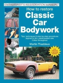 How to restore Classic Car Bodywork : New Updated & Revised Edition, Paperback / softback Book