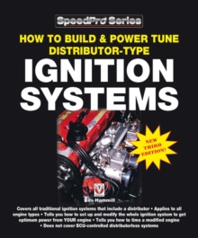 How to Build & Power Tune Distributor-type Ignition Systems : New 3rd Edition!, Paperback Book