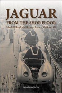 Jaguar from the shop floor : Foleshill Road and Browns Lane 1949 to 1978, Hardback Book
