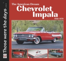 The American Dream - The Chevrolet Impala 1958-1971, Paperback / softback Book