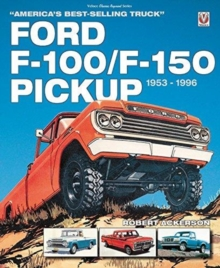 Ford F-100/F-150 Pickup 1953 to 1996 : America's best-selling Truck, Paperback / softback Book