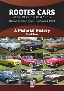 Rootes Cars of the 1950s, 1960s & 1970s - Hillman, Humber, Singer, Sunbeam & Talbot : A Pictorial History, Paperback / softback Book