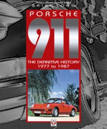 Porsche 911 : The Definitive History 1977 to 1987, Paperback / softback Book