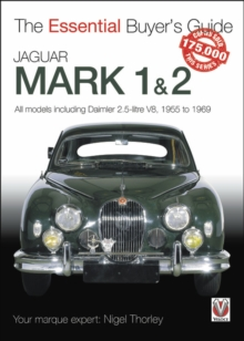 Jaguar Mark 1 & 2 (All models including Daimler 2.5-litre V8) 1955 to 1969 : The Essential Buyer's Guide, Paperback / softback Book
