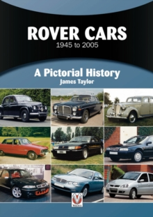 Rover Cars 1945 to 2005 : A Pictorial History, Paperback / softback Book