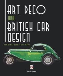 Art Deco and British Car Design : The Airline Cars of the 1930s, Paperback / softback Book