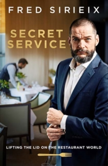 Secret Service : Lifting the lid on the restaurant world, Hardback Book