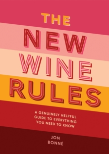 The New Wine Rules : A genuinely helpful guide to everything you need to know, Hardback Book