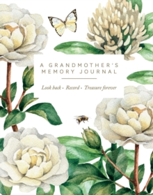 A Grandmother's Memory Journal : Look Back. Record. Treasure Forever., Notebook / blank book Book