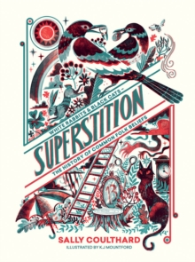 Superstition : White Rabbits and Black Cats - The History of Common Folk Beliefs, Hardback Book