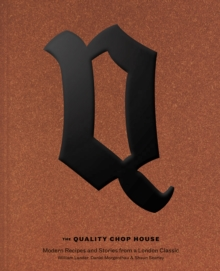 Quality Chop House : Modern Recipes and Stories from a London Classic, Hardback Book