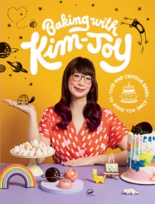 Baking with Kim-Joy : Cute and creative bakes to make you smile, Hardback Book