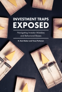 Investment Traps Exposed : Navigating Investor Mistakes and Behavioral Biases, Hardback Book