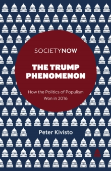 The Trump Phenomenon : How the Politics of Populism Won in 2016, Paperback / softback Book