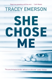 She Chose Me : Intelligent psychological thriller that will keep you guessing..., Paperback / softback Book