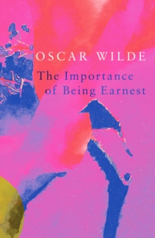 The Importance of Being Earnest (Legend Classics), Paperback Book