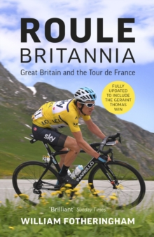 Roule Britannia : Great Britain and the Tour de France, Paperback / softback Book