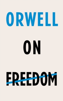 Orwell on Freedom, Hardback Book