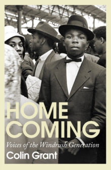 Homecoming : Voices of the Windrush Generation, Hardback Book