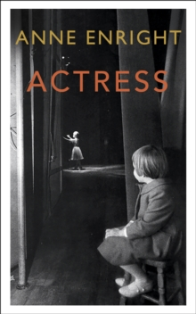 Actress : LONGLISTED FOR THE WOMEN'S PRIZE 2020, Hardback Book