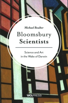 Bloomsbury Scientists : Science and Art in the Wake of Darwin, Paperback Book